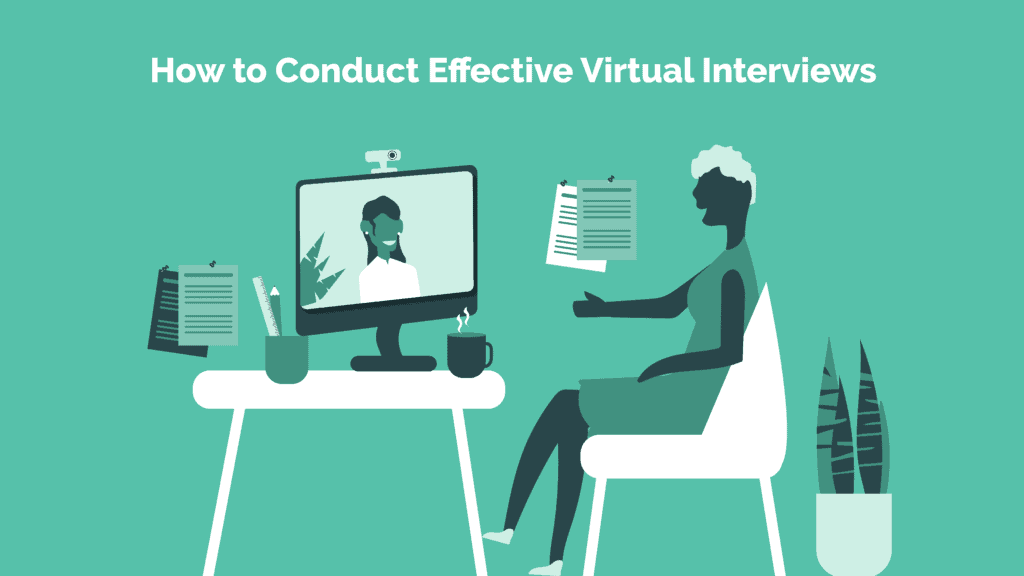 how to conduct effective virtual interviews